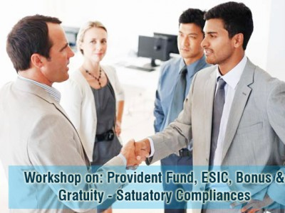 Workshop On - Provident Fund, ESIC, Bonus & Gratuity